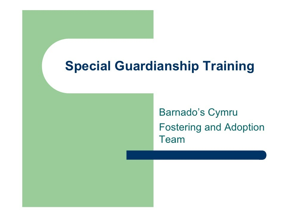 Special Guardianship Training              Barnado's Cymru              Fostering and Adoption              Team