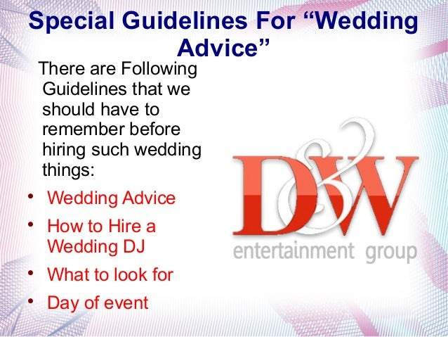 "Special Guidelines For ""WeddingAdvice""There are FollowingGuidelines that weshould have toremember beforehiring such weddin..."