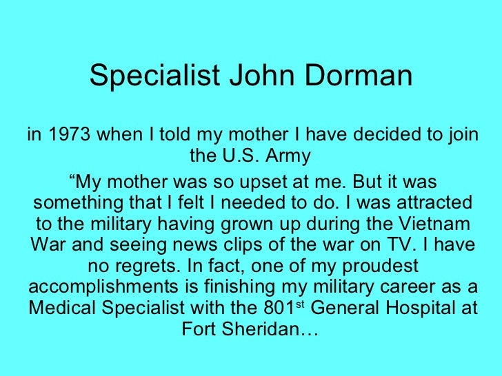 "Specialist John Dormanin 1973 when I told my mother I have decided to join                     the U.S. Army      ""My moth..."