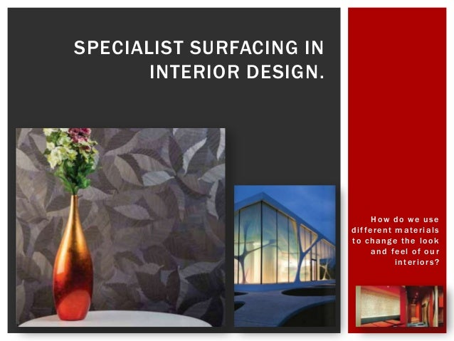 SPECIALIST SURFACING IN       INTERIOR DESIGN.                                  How do we use                          d i...