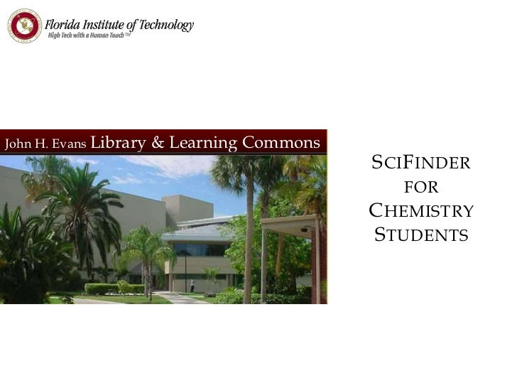 John H. Evans Library   & Learning Commons                                             S CI F INDER                       ...