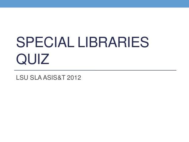 Special libraries quiz