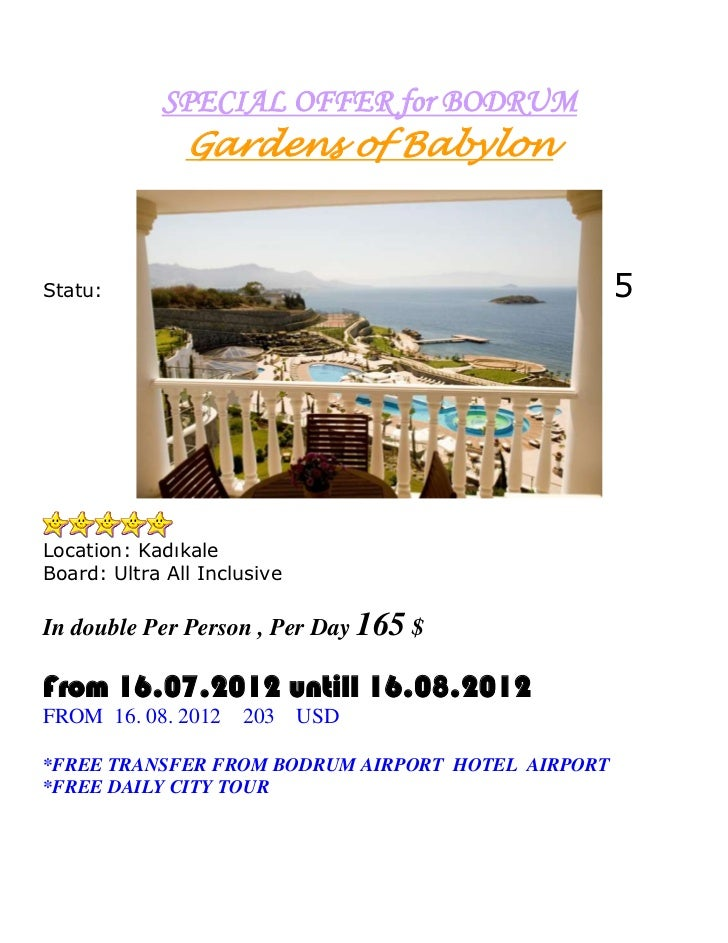 SPECIAL OFFER for BODRUM               Gardens of BabylonStatu:                                             5Location: Kad...