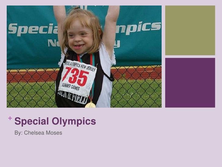 Special Olympics<br />By: Chelsea Moses<br />
