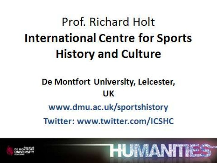 Prof. Richard Holt, Author and Professor, De Montfort University, Leicester