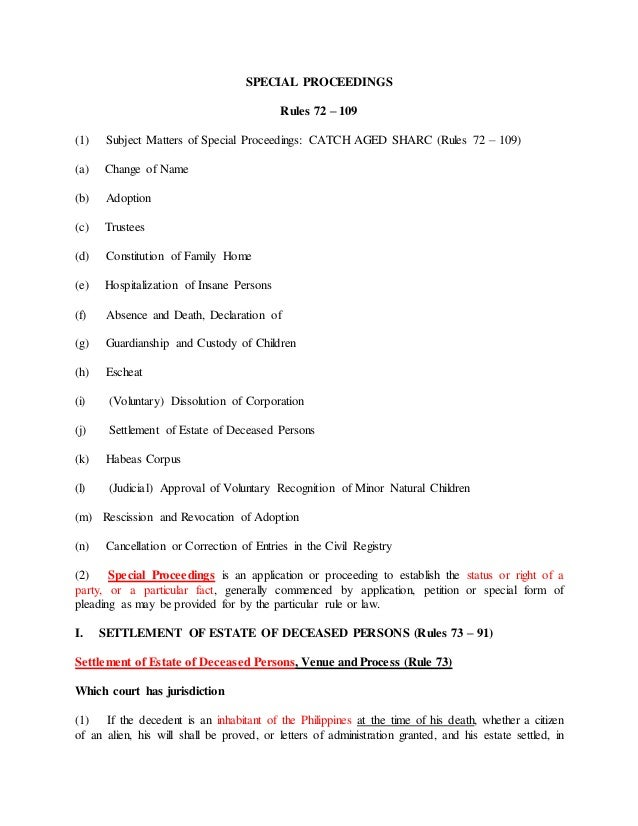 SPECIAL PROCEEDINGS Rules 72 – 109 (1) Subject Matters of Special Proceedings: CATCH AGED SHARC (Rules 72 – 109) (a) Chang...