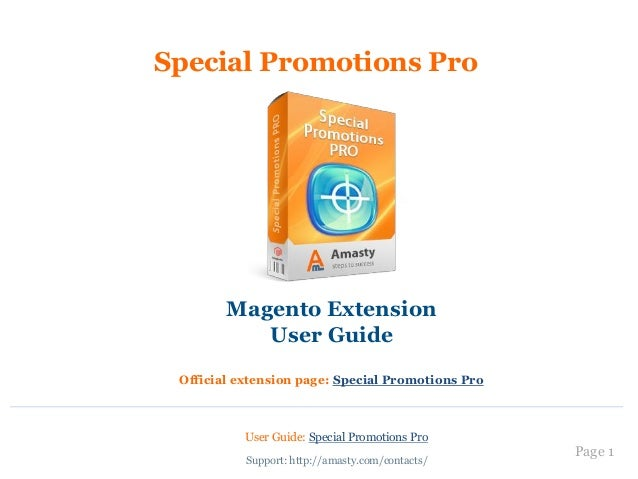 Page 1 Support: http://amasty.com/contacts/ Magento Extension User Guide Official extension page: Special Promotions Pro S...