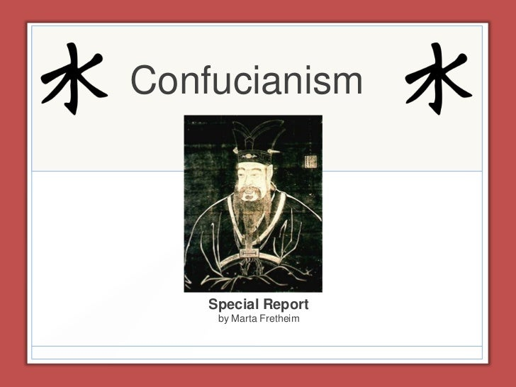 Confucianism    Special Report     by Marta Fretheim