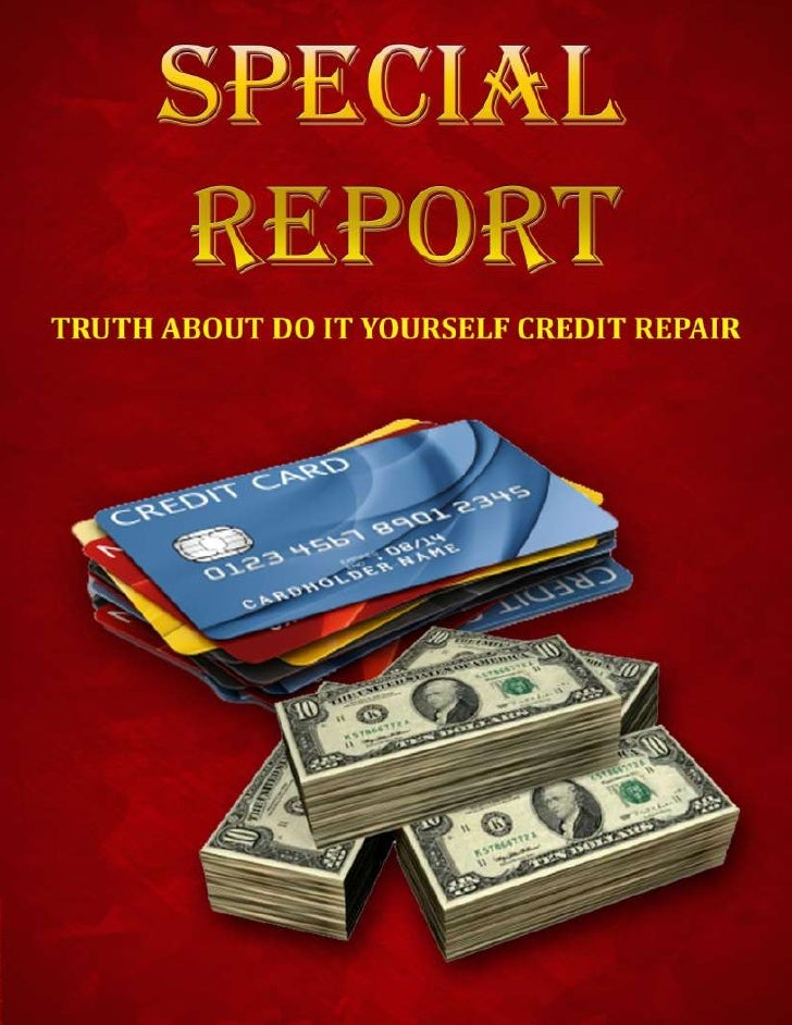 Special Report: Truth About Do It Yourself Credit Repair