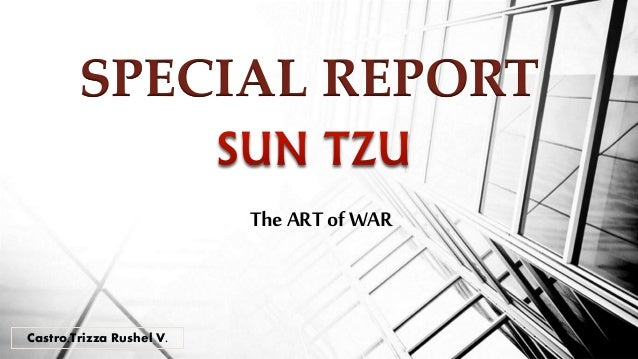 SPECIAL REPORT The ART of WAR  Castro,Trizza Rushel V.