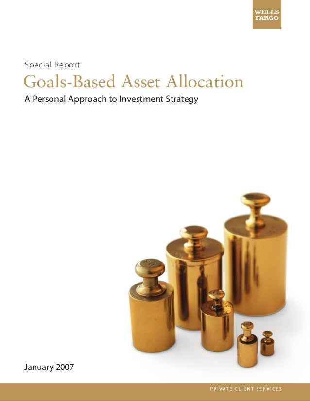 Special ReportGoals-Based Asset AllocationA Personal Approach to Investment StrategyJanuary 2007