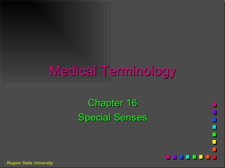 Medical Terminology Chapter 16 Special Senses