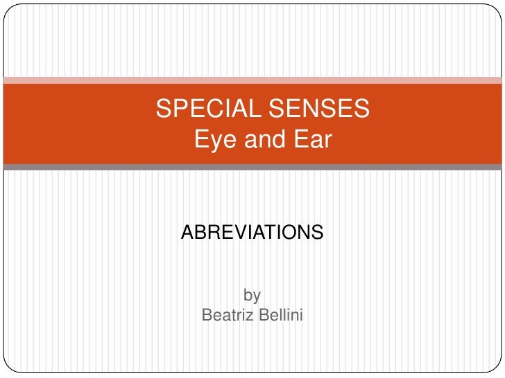SPECIAL SENSESEye and Ear<br />ABREVIATIONS<br />by <br />Beatriz Bellini<br />