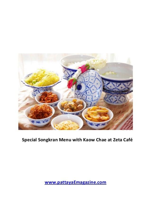 Special Songkran Menu with Kaow Chae at Zeta Café www.pattayaEmagazine.com