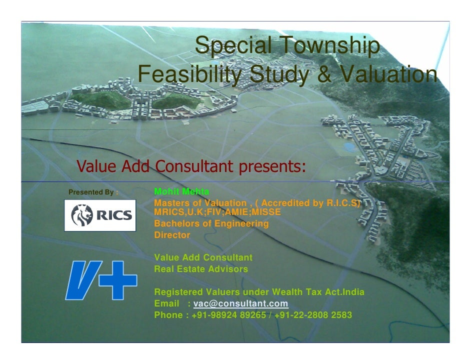 Special Township                  Feasibility Study & Valuation     Value Add Consultant presents: Presented By :    Mohit...