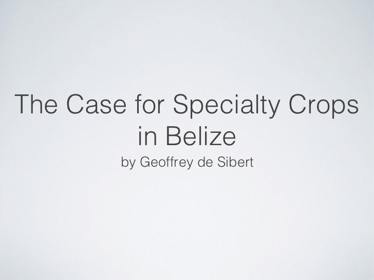 Specialty Crops in Belize - Geoffrey de Sibert