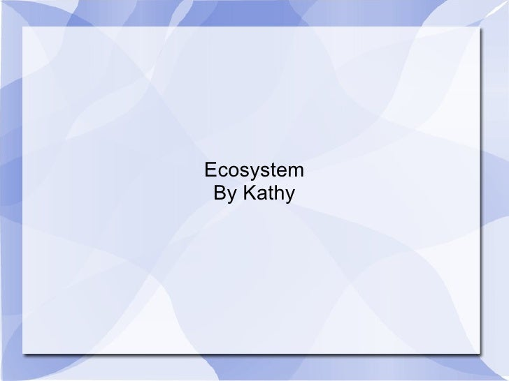 Ecosystem By Kathy