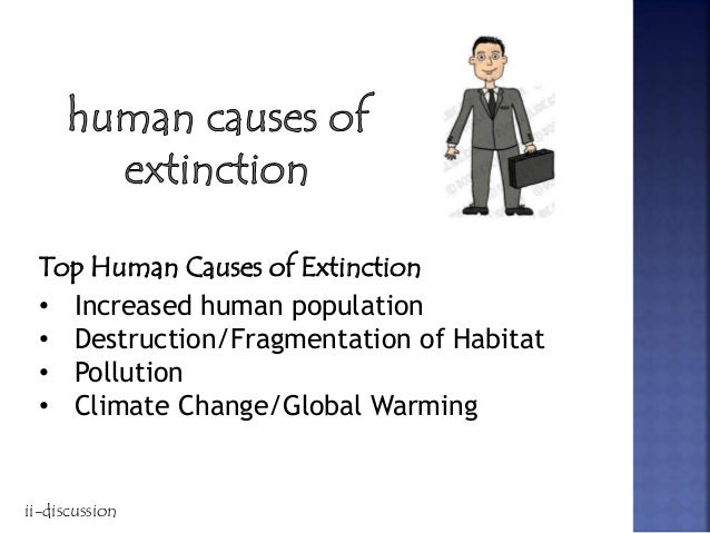 extinction of certain species People can also cause the extinction of plants and animals the main  every  species requires a certain habitat in order to live a cactus, for.