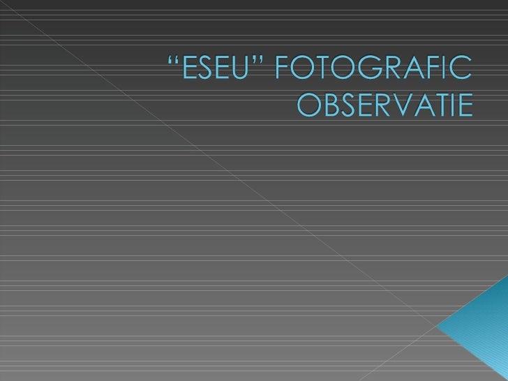 Specificatii Eseu Fotografic Observatie Antropologie 2009