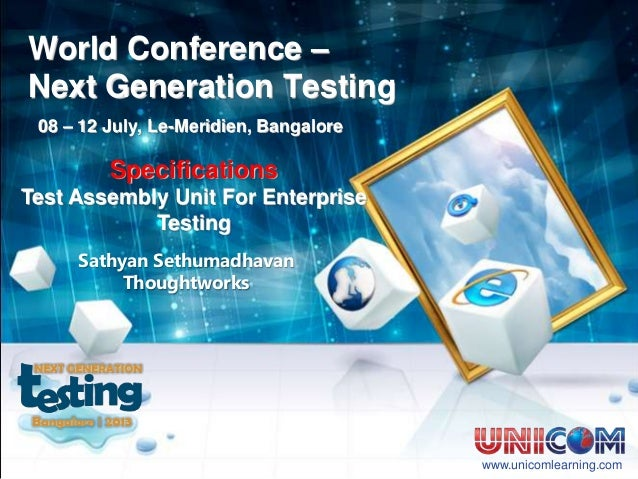 World Conference – Next Generation Testing 08 – 12 July, Le-Meridien, Bangalore Specifications Test Assembly Unit For Ente...