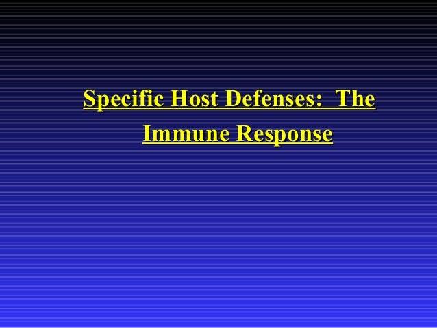 Specific Host Defenses: TheSpecific Host Defenses: TheImmune ResponseImmune Response