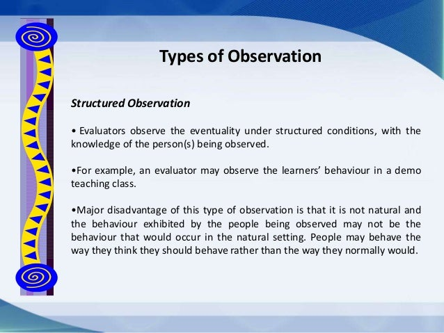 what is involved in structured observation There are two methods of observation observation without risk of getting to involved and what is structured observation.