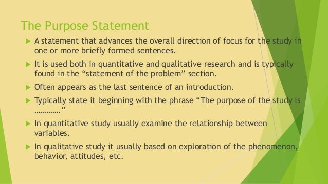 dissertation purpose statement In the first stages of writing, thesis or purpose statements are usually rough or ill-formed and are useful primarily as planning tools a thesis statement or purpose statement will emerge as you think and write about a topic the statement can be restricted or clarified and eventually worked into .