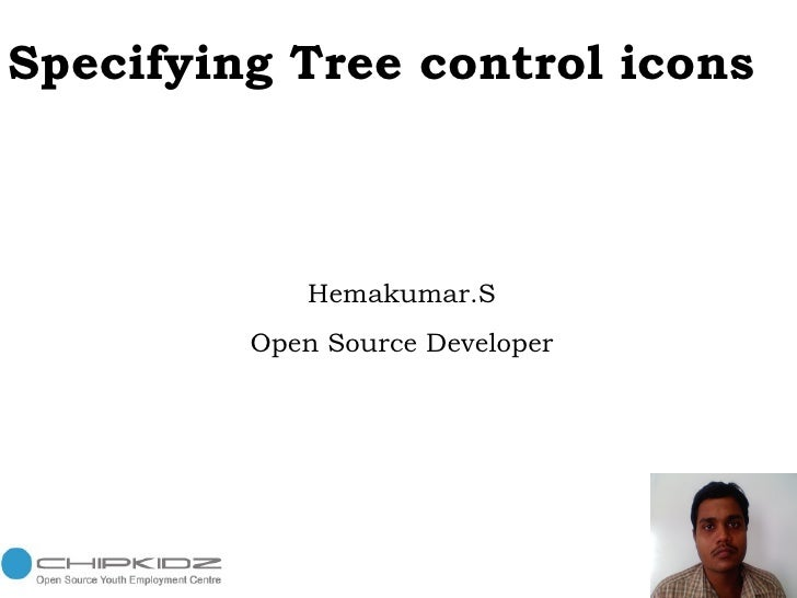 Specifying Tree control icons   Hemakumar.S Open Source Developer