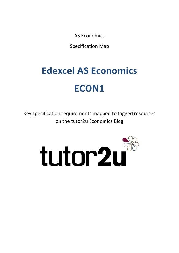 AS Economics                    Specification Map       Edexcel AS Economics                      ECON1Key specification r...