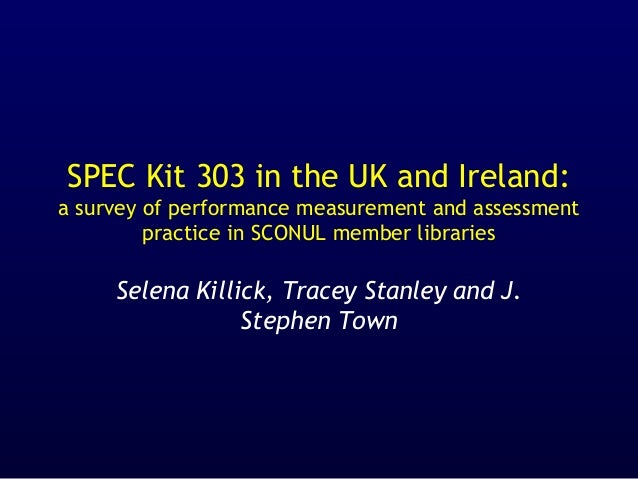 SPEC Kit 303 in the UK and Ireland: a survey of performance measurement and assessment practice in SCONUL member libraries...