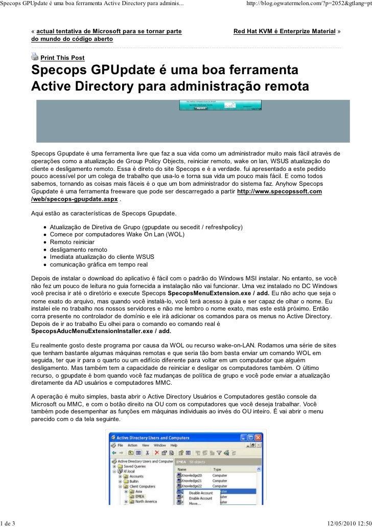 Specops GPUpdate é uma boa ferramenta Active Directory para adminis...                      http://blog.ogwatermelon.com/?...