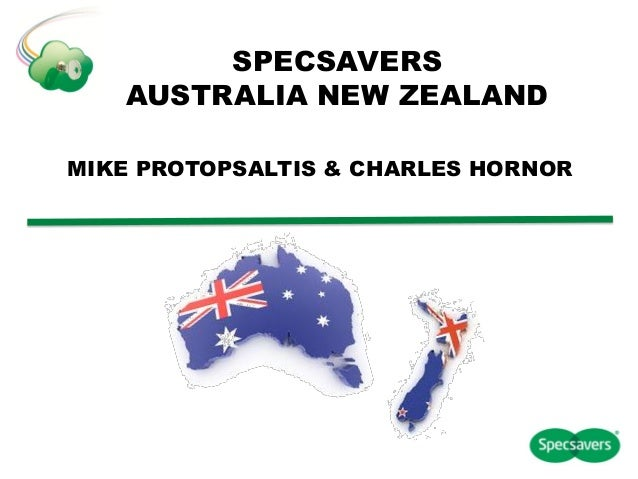 SPECSAVERS   AUSTRALIA NEW ZEALANDMIKE PROTOPSALTIS & CHARLES HORNOR