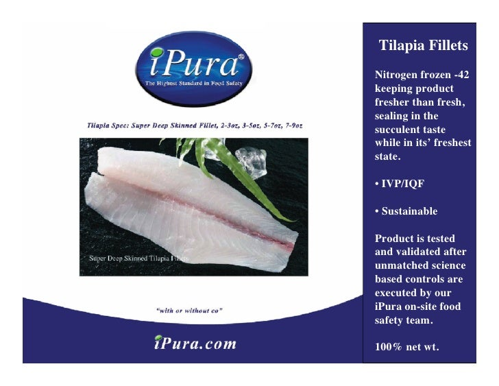 Tilapia Fillets Nitrogen frozen -42 keeping product fresher than fresh, sealing in the succulent taste while in its' fresh...