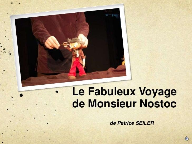 Le Fabuleux Voyagede Monsieur Nostoc      de Patrice SEILER