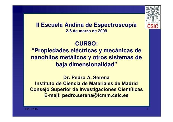 """II Escuela Andina de Espectroscopía                   2-6 de marzo de 2009                      CURSO:     """"Propiedades el..."""
