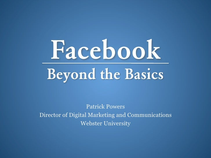 Spectrum 2012 Conference: Facebook: Beyond the Basics