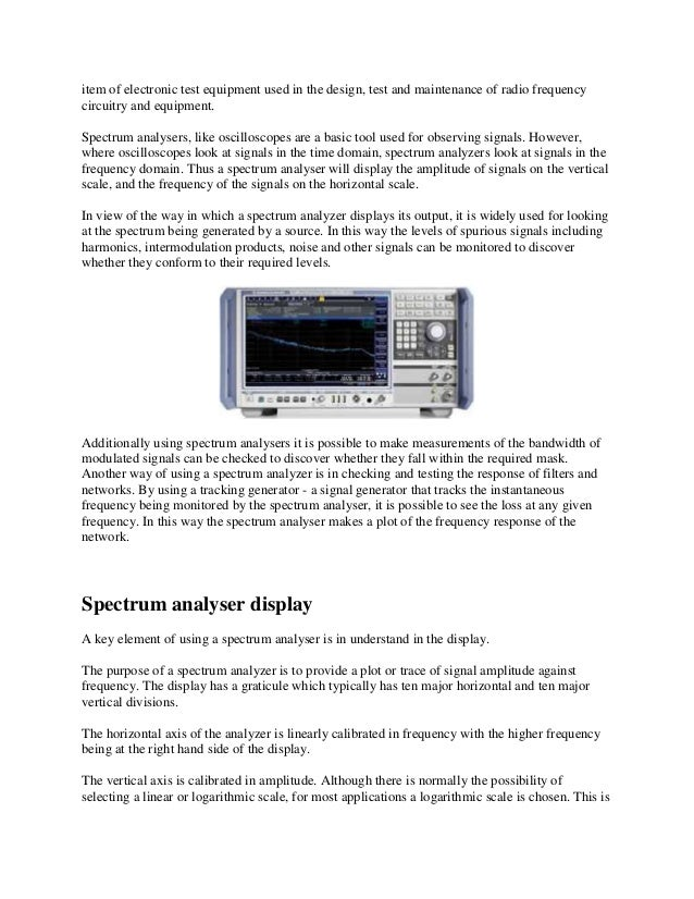 item of electronic test equipment used in the design, test and maintenance of radio frequency circuitry and equipment. Spe...
