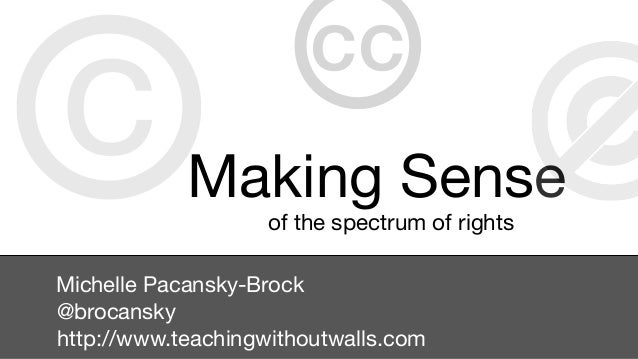 c           Making Sense                        cc                    of the spectrum of rightsMichelle Pacansky-Brock@bro...