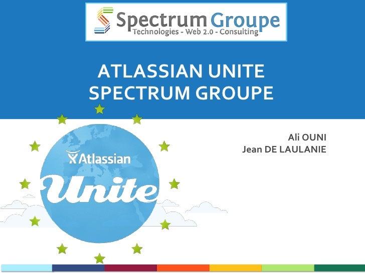 ATLASSIAN UNITE SPECTRUM GROUPE                                             Ali OUNI                            ...