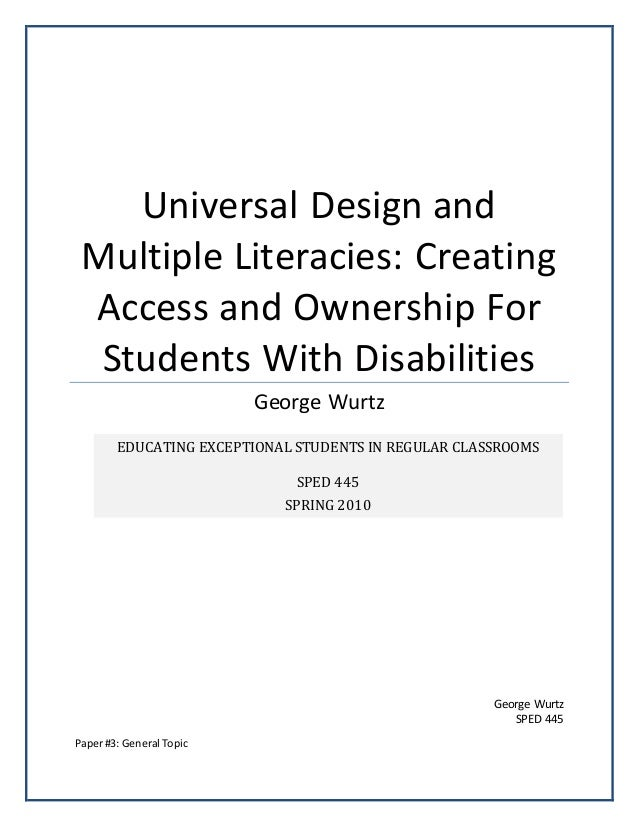 George Wurtz SPED 445 Universal Design and Multiple Literacies: Creating Access and Ownership For Students With Disabiliti...