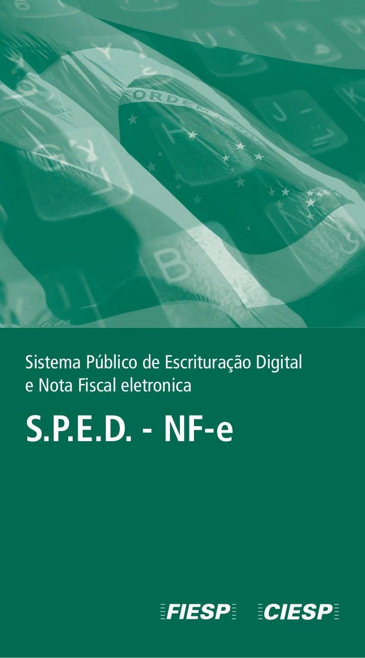 Sistema Público de Escrituração Digitale Nota Fiscal eletronicaS.P.E.D. - NF-e