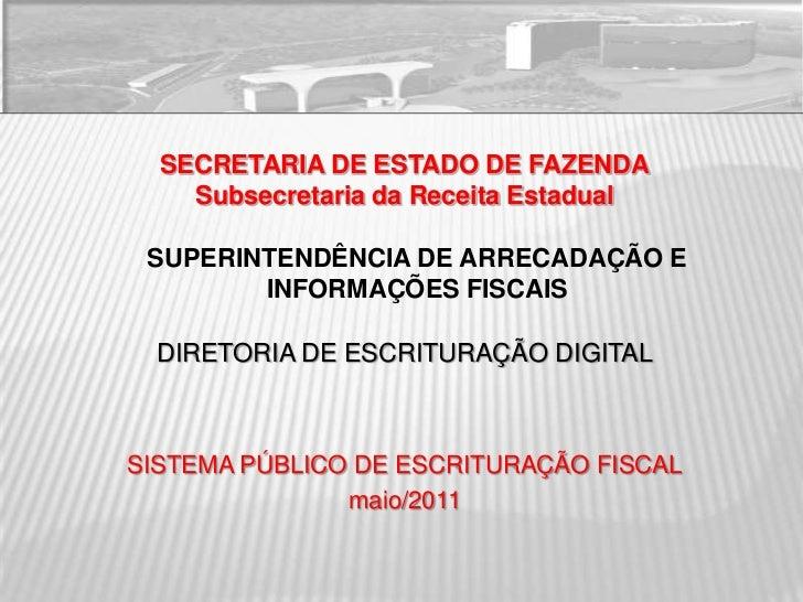SECRETARIA DE ESTADO DE FAZENDA    Subsecretaria da Receita Estadual SUPERINTENDÊNCIA DE ARRECADAÇÃO E        INFORMAÇÕES ...