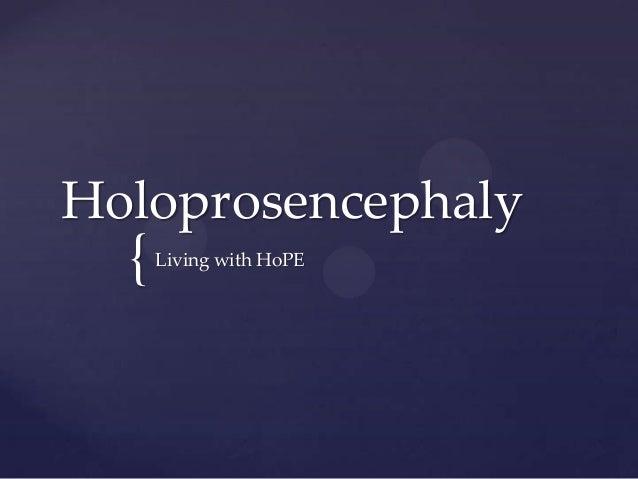 Holoprosencephaly  {  Living with HoPE