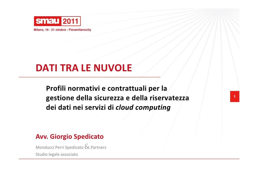 Milano, 19 - 21 ottobre - Fieramilanocity DATI TRA LE NUVOLE        Profili normativi e contrattuali per la        gestion...