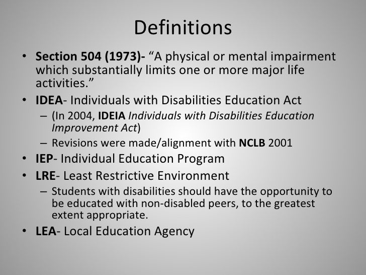 """Definitions <ul><li>Section 504 (1973)-  """"A physical or mental impairment which substantially limits one or more major lif..."""