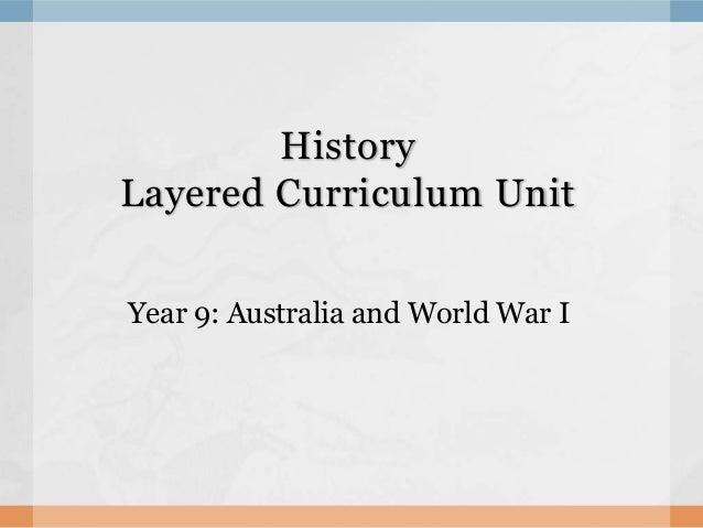 History Layered Curriculum Unit Year 9: Australia and World War I