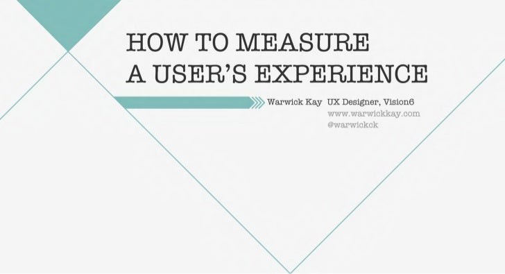 How to measure a User's Experience