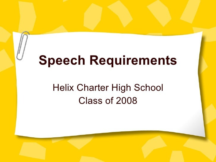 Speech Requirements Helix Charter High School Class of 2008