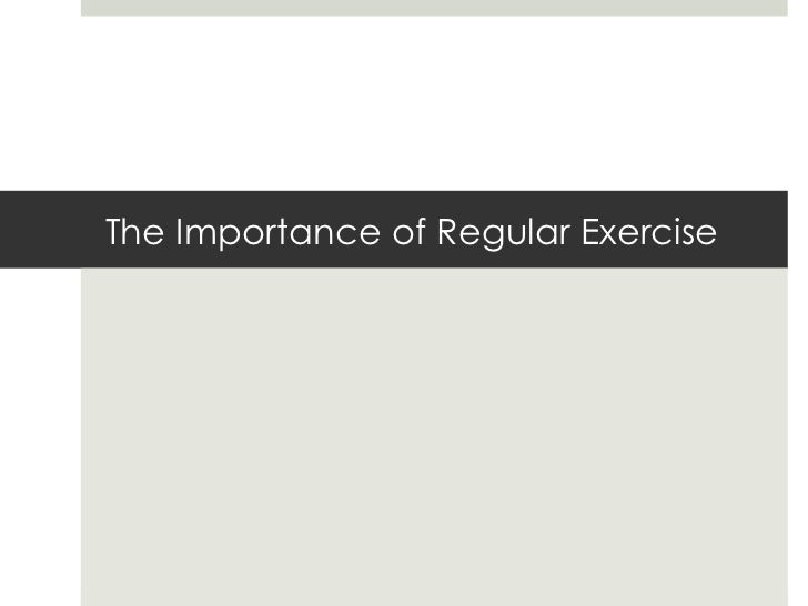 The Importance of Regular Exercise