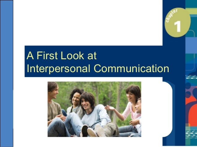 A First Look at Interpersonal Communication